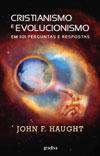 Cristianismo e Evolucionismo por John F. Haught (Gradiva)